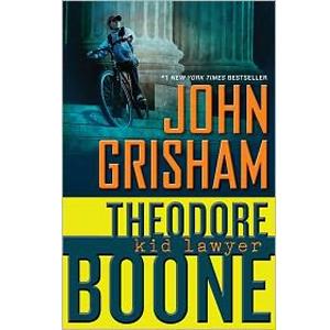 Theodore Boone: Kid Lawyer by John Grisham Theodore Boone